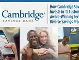 How Cambridge Savings Bank Invests in Its Customers with Award-Winning Technology & Diverse Savings Products