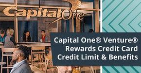 Capital One® Venture® Rewards Credit Card Credit Limit & Benefits