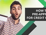 [current_year] Guide: How to Get Pre-Approved & Pre-Qualify for Credit Cards