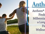 Anthem® Survey Finds Many Millennials Lack a Long-Term Financial Wellness Plan