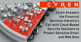 Cyren Answers the Financial Services Industry's Call with Cloud-Based Security Solutions to Protect Sensitive Email and Web Data