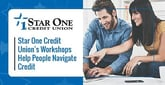 Star One Credit Union's 'Using Credit Cards Wisely' Educational Workshops and Podcasts Primes Consumers for Good Credit Habits