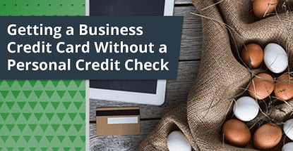 Business Credit Cards With No Personal Credit Check
