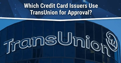 Which Credit Cards Use Transunion
