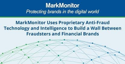 Markmonitor Builds A Wall Between Fraudsters And Brands