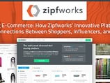 Driving E-Commerce: How ZipfWorks' Innovative Platforms Create Connections Between Shoppers, Influencers, and Brands