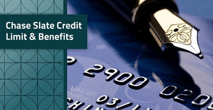 Chase Slate Credit Limit And Benefits