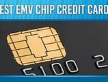 18 Best EMV Chip Credit Cards with Security Technology