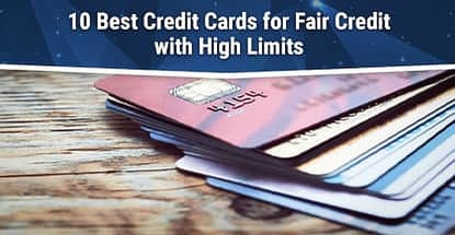 Best Credit Cards For Fair Credit With High Limits