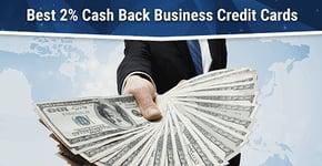 6 Best 2% Cash Back Business Credit Cards of 2020