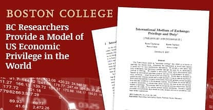 Boston College Economists Link Exorbitant Privilege and the Dollarization of Global Trade to Help Explain US Predominance in the World Economy
