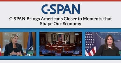 C Span Brings Americans Closer To The Moments That Shape Our Economy