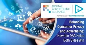 Balancing Consumer Privacy and Advertising: How the DAA Helps Both Sides Win