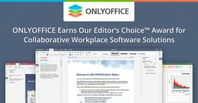 ONLYOFFICE Earns Our Editor's Choice™ Award for Collaborative Workplace Software Solutions