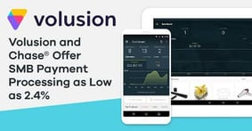 Volusion Payments Powered by Chase® Aims to Revolutionize Online Payment Processing for SMBs with Transaction Fees as Low as 2.4%