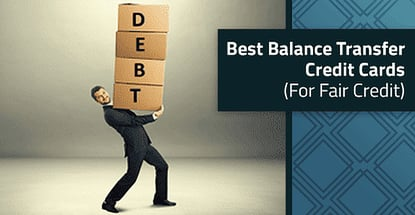 Balance Transfer Credit Cards Fair Credit