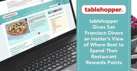 tablehopper Gives San Francisco Diners an Insider's View of Where Best to Spend Their Restaurant Rewards Points