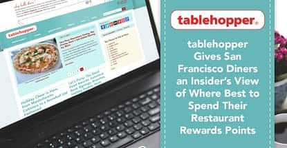 Tablehopper Shows San Francisco Diners Where To Spend Rewards Points