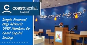 Simple Financial Help Attracts the Largest Membership in Canada — 543,000 — to Coast Capital® Savings