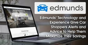 Edmunds' Technology and Experience Give Car Shoppers Alerts and Advice to Help Them Maximize Their Savings