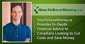 HowToSaveMoney.ca Provides In-Depth Financial Advice to Canadians Looking to Cut Costs and Save Money