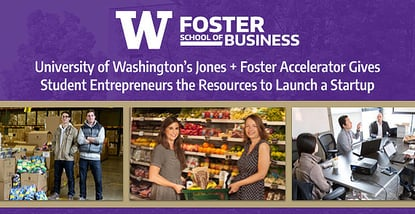 University of Washington's Jones + Foster Accelerator Gives Student Entrepreneurs the Resources to Launch a Startup