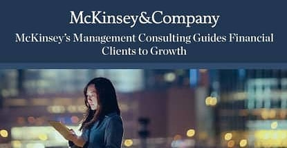 Mckinseys Management Consulting Guides Financial Clients To Growth