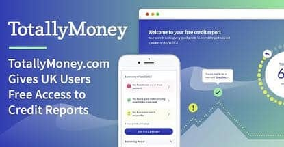 Totallymoney Gives Uk Users Free Access To Credit Reports