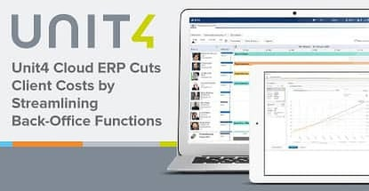 Unit4 Cloud Erp Cuts Client Costs By Streamlining Back Office Functions