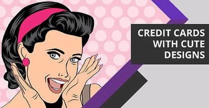 8 Cute Credit Cards & Designs (2020)