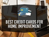 9 Best Credit Cards for Home Improvement Projects