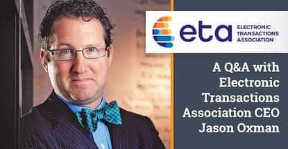 Q And A With Electronic Transactions Association Ceo Jason Oxman