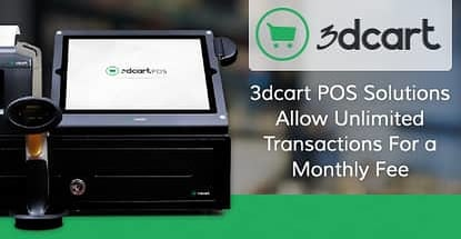 Retailers Turn to 3dcart for an eCommerce POS Solution that Allows Unlimited Transactions for One Low Monthly Fee