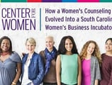 Center for Women: How a Women's Counseling Center Evolved Into a South Carolina Women's Business Incubator