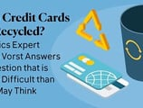 Can Credit Cards be Recycled? Plastics Expert Keith Vorst Answers a Question that is More Difficult than You May Think