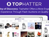 The Joy of Discovery: Tophatter Offers a More Engaging Shopping Experience Through Flash Auctions on Quality Products