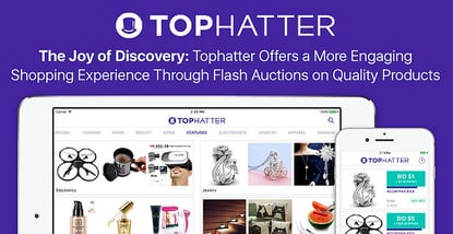 Tophatter Flash Auctions Offer Engaging Shopping Experiences
