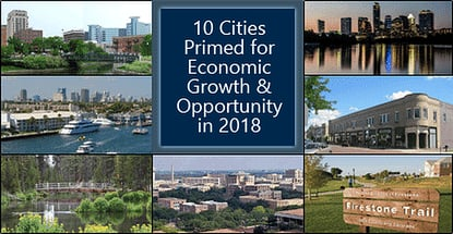 10 Cities Primed for Economic Growth & Opportunity in 2018