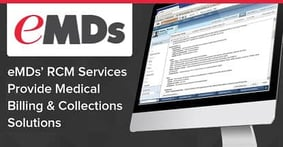 eMDs' Revenue Cycle Management Services Allow Physicians to Focus Solely on Patients with Billing and Collections Outsourcing Solutions