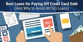 6 Best Loans to Pay Off Credit Card Debt in 2020