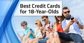 Best Credit Cards for 18-Year-Olds in 2020