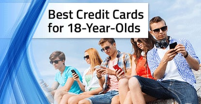 Best Credit Cards For 18 Year Olds