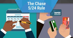 How the Chase 5/24 Rule Works & Which Credit Cards It Affects