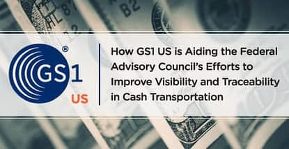 How Gs1us Is Aiding The Facs Cash Visibility Efforts