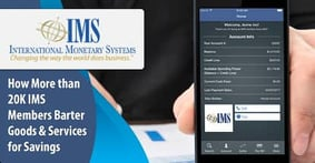 More than 20,000 IMS Members in the US and Canada Barter Goods and Services to Increase Business and Save on Their Bottom Line