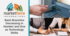 Market Force Study Provides Insights into the Evolving Role of Bank Branches