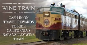 How Consumers Can Cash in on Travel Rewards to Ride California's Historic Napa Valley Wine Train