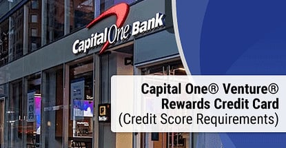 Capital One® Venture® Rewards Credit Card Credit Score Requirements for 2020