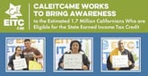 CalEITC4ME Works to Bring Awareness to the Estimated 1.7 Million Californians Who are Eligible for the State Earned Income Tax Credit