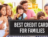 18 Best Credit Cards for Families in [current_year]